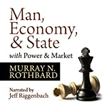 Man, Economy, and State with Power and Market - Scholar's Edition | Murray N. Rothbard