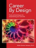 Career by Design, Robin Denise Johnson, Ph.D., 0978783123