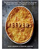 Keepers:Two Home Cooks Share Their Tried-and-True Weeknight Recipes and the Secrets to Happiness in the Kitchen