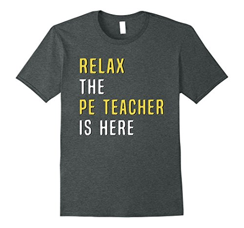 Mens Relax The PE Teacher Is Here Funny T Shirt Large Dark (Here Funny T-shirt)