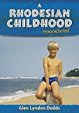 img - for A Rhodesian Childhood Remembered book / textbook / text book
