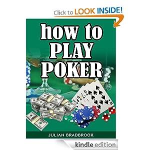 How To Play Poker (Poker Blackjack Roulette) Julian Bradbrook