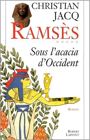 Ramsès tome 5 : Sous l'acacia d'Occident - Christian Jacq
