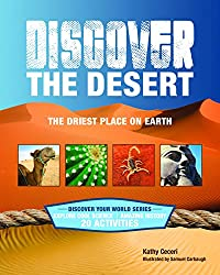 DISCOVER THE DESERT: The Driest Place on Earth (Discover Your World)