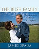 The Bush Family, James Spada, 0312335148