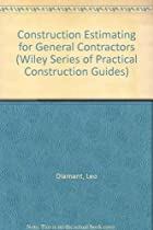Construction Estimating for General Contractors (Wiley Series of Practical Construction Guides)