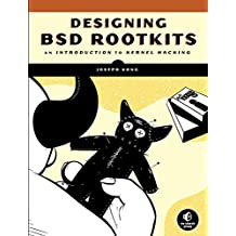 Designing BSD Rootkits: an Introduction to Kernel Hacking