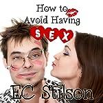 How to Avoid Having Sex: The Perfect Wedding Gift | E. C. Stilson