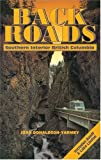 Backroads of Southern Interior British Columbia, Joan Donaldson-Yarmey, 1551050706