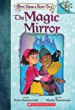 The Magic Mirror: A Branches Book (Once Upon a Fairy Tale #1) (1)