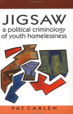 Jigsaw: A Political Criminology of Youth Homelessness
