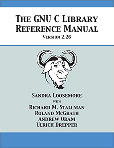 The Gnu C Library Reference Manual Version 2.26 Algorithms Books ...