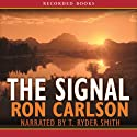 The Signal Audiobook by Ron Carlson Narrated by T. Ryder Smith
