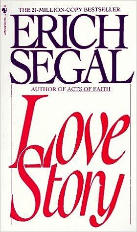 Love Story Erich Segal 9780553275285 Amazon Books