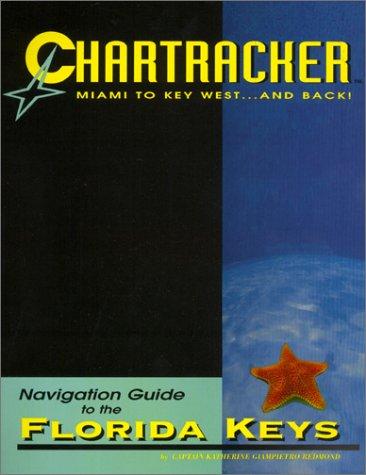 Florida Keys Chartracker Navigation Guide, Miami to Key West