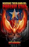 Holding Their Own VII: Phoenix Star