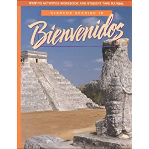 Bienvenidos: Glencoe Spanish 1B : Writing Activities Workbook and Student Tape Manual (Spanish Edition)
