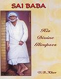 SAI BABA : His Divine Glimpses