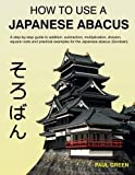 How to Use a Japanese Abacus, Paul Green, 1497458382