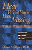 Hear What You've Been Missing, Donna S. Wayner, 1565611489