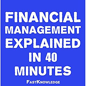 Financial Management Explained in 40 Minutes Audiobook