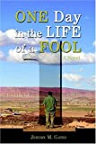 One Day in the Life of A Fool, Jeremy Gates, 0595841244