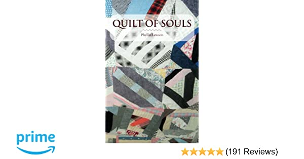 Quilt Of Souls Phyllis Lawson 9781507789759 Amazon Books