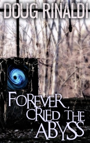 Forever, Cried the Abyss: A Triptych
