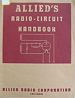 Allied's Radio Circuit Handbook: A Comprehensive Group of Radio and