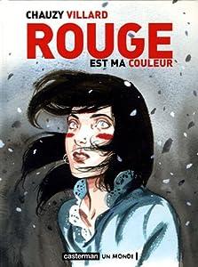 vignette de 'Rouge est ma couleur (Jean-Christophe Chauzy)'