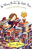 So Many Books, So Little Time, Sara Nelson, 0399150838