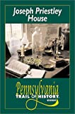 img - for Joseph Priestley House (Pennsylvania Trail of History Guides) book / textbook / text book