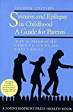 Seizures and Epilepsy in Childhood: A Guide for Parents