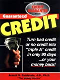 Guaranteed Credit: A Time-Tested Program Guaranteed to Provide Clear, Step-By-Step Information on How to Repair, Restore and Rebuild Your Credit