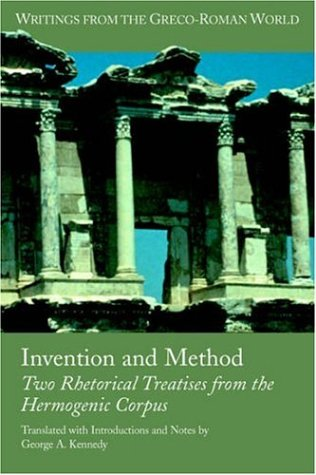 Invention And Method: Two Rhetorical Treatises from the Hermogenic Corpus (Writings from the Greco-Roman World)