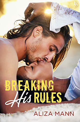 Breaking His Rules by [Mann, Aliza]