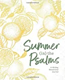 Summer (in) the Psalms: A 40-Day Devotional Journal