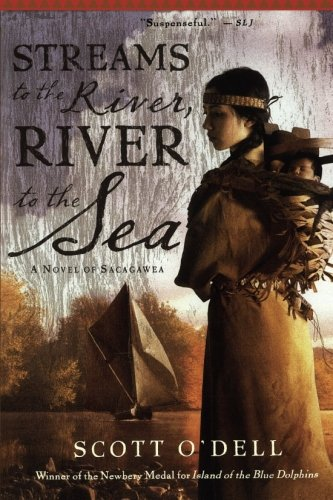 Streams to the River River to the Sea: A Novel of Sacagawea