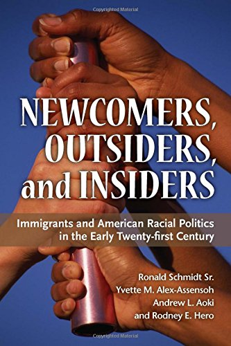 Newcomers, Outsiders, and Insiders: Immigrants and American Racial Politics in the Early Twenty-first Century (Politics of Race and Ethnicity (Paperback))