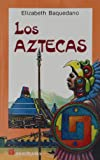 img - for Los Aztecas = The Aztecs (Spanish Edition) book / textbook / text book