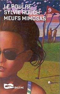 Meufs mimosas - Sylvie Rouch
