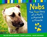 img - for Nubs: The True Story of a Mutt, a Marine & a Miracle book / textbook / text book
