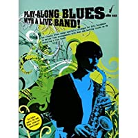Play-Along Blues With A Live Band: Alto Sax
