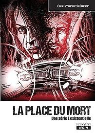 La place du mort : Une série Z existentielle par Christophe Siébert