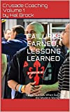 img - for Failures Earned, Lessons learned: Things to Know When Surviving the Modern Workplace (Crusade Coaching Book 1) book / textbook / text book