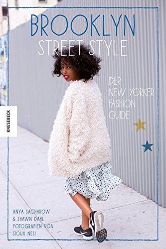 Brooklyn Street Style: Der New Yorker Fashion Guide download PDF ...