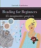Beading for Beginners, Lucinda Ganderton, 0764158651