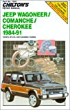 Jeep Wagoneer - Comanche - Cherokee, 1984-1991, Chilton Automotive Editorial Staff, 0801981441