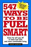 img - for 547 Ways to be Fuel Smart book / textbook / text book