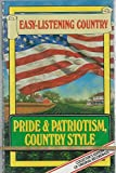 Easy-Listening Country. Pride & Patriotism, Country Style